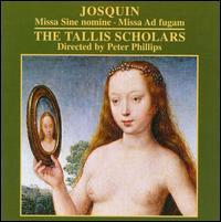 Josquin: Missa Sine Nomine; Missa Ad Fugam - The Tallis Scholars