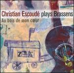 Joue Brassens: Au Bois De Mon Coeur