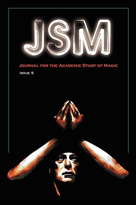 Journal for the Academic Study of Magic: Issue 5 - Graf, S. J. (Editor), and Hale, Amy (Editor), and Evans, David (Editor)