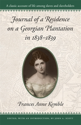 Journal of a Residence on a Georgian Plantation in 1838-1839 - Thrasher, Brown, and Kemble, Frances A, and Scott, John Anthony (Photographer)