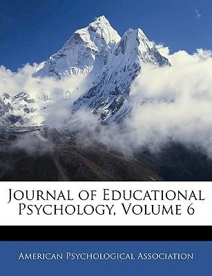 Journal of Educational Psychology, Volume 6 - American Psychological Association (Creator)