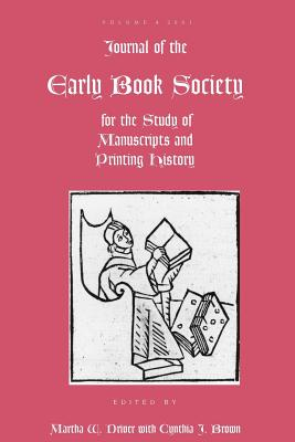 Journal of the Early Book Society: For the Study of Manuscripts and Printing History - Driver, Martha W (Editor), and Brown, Cynthia J (Editor)