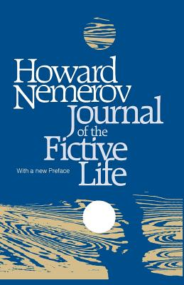 Journal of the Fictive Life - Nemerov, Howard, Professor