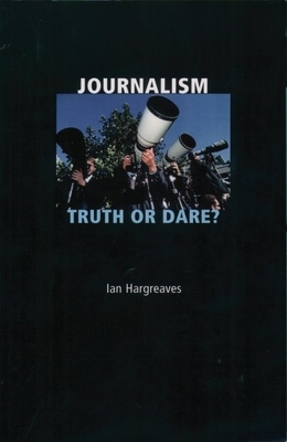 Journalism: Truth or Dare? -