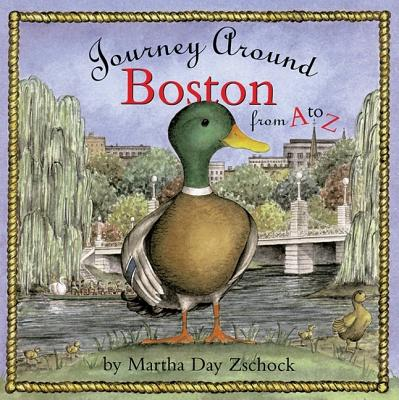 Journey Around Boston from A to Z - Zschock, Martha Day