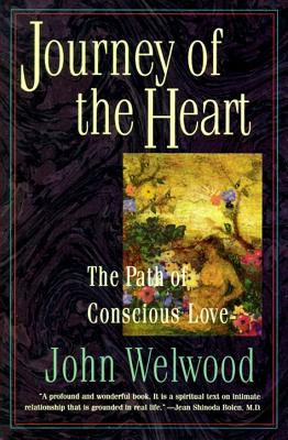 Journey of the Heart: The Path of Conscious Love - Welwood, John, Ph.D.