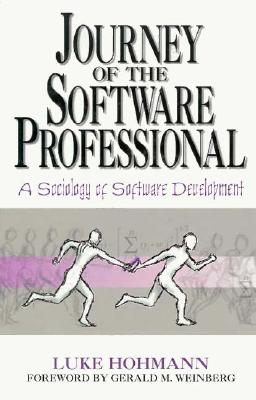 Journey of the Software Professional: The Sociology of Computer Programming - Hohmann, Luke
