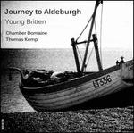 Journey to Aldeburgh: Young Britten