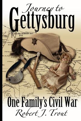 Journey to Gettysburg - Trout, Robert J