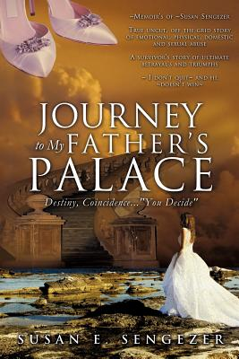 Journey to My Father's Palace - Sengezer, Susan E