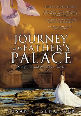 Journey to My Father's Palace - Sengezer, Susan E