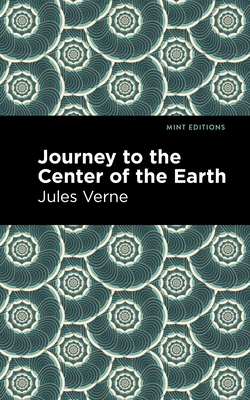 Journey to the Center of the Earth - Verne, Jules, and Editions, Mint (Contributions by)