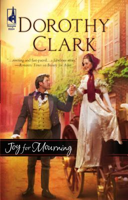 Joy for Mourning - Clark, Dorothy