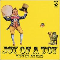 Joy of a Toy [UK Bonus Tracks] - Kevin Ayers