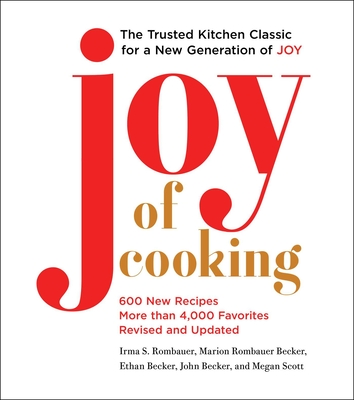 Joy of Cooking: 2019 Edition Fully Revised and Updated - Rombauer, Irma S, and Becker, Marion Rombauer, and Becker, John