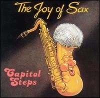 Joy of Sax - Capitol Steps