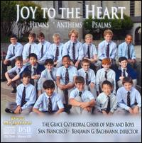 Joy to the Heart - Abigail McKee (flute); Benjamin Bachmann (organ); Grace Cathedral Choir of Men & Boys (choir, chorus);...