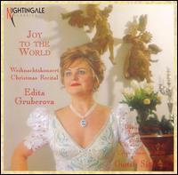 Joy to the World - Edita Gruberov� (soprano); Gustav Nordlander (soprano); Urban Agnas (trumpet); Gustaf Sjokvist Chamber Choir (choir, chorus);..