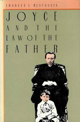 Joyce and the Law of the Father - Restuccia, Frances L