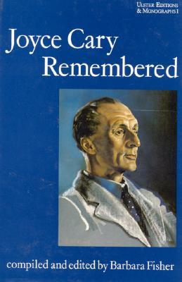 Joyce Cary Remembered - Fisher, Barbara