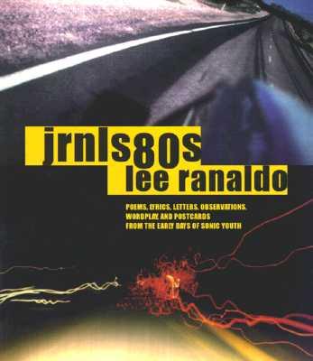 Jrnls 80's - Ranaldo, Lee, and Singer, Leah (Photographer)