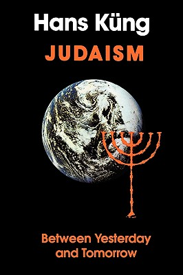 Judaism: Between Yesterday and Tomorrow - Kung, Hans, Professor