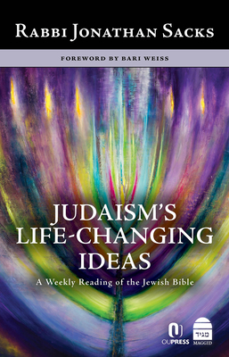 Judaism's Life-Changing Ideas: A Weekly Reading of the Jewish Bible - Sacks, Jonathan