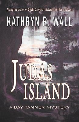 Judas Island - Wall, Kathryn R