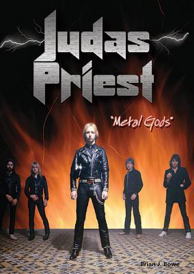 Judas Priest: Metal Gods - Bowe, Brian J