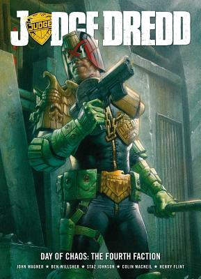 Judge Dredd Day of Chaos: Fourth Faction - Wagner, John, and Flint, Henry, and MacNeil, Colin