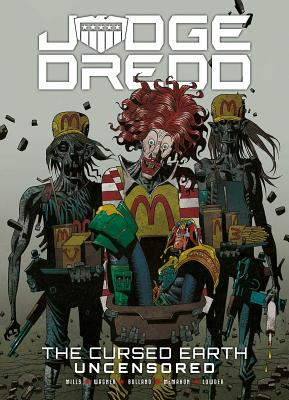 Judge Dredd: The Cursed Earth Uncensored - Wagner, John, and Mills, Pat