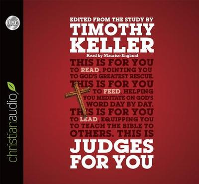 Judges for You: For Reading, for Feeding, for Leading - Keller, Timothy (Editor), and England, Maurice (Read by)