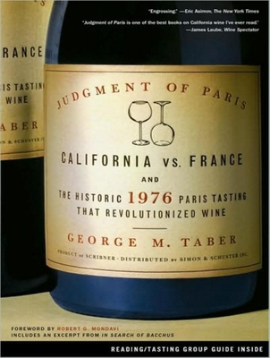 Judgment of Paris: California vs. France and the Historic 1976 Paris Tasting That Revolutionized Wine - Taber, George M, and Runnette, Sean (Narrator)