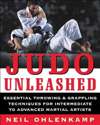 Judo Unleashed - Ohlenkamp, Neil