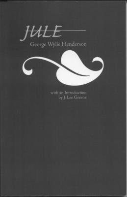 Jule - Henderson, George W, and Greene, J Lee, Professor (Introduction by)