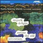 Julian Anderson: Poetry Nearing Silence