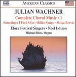 Julian Wachner: Complete Choral Music, Vol. 1