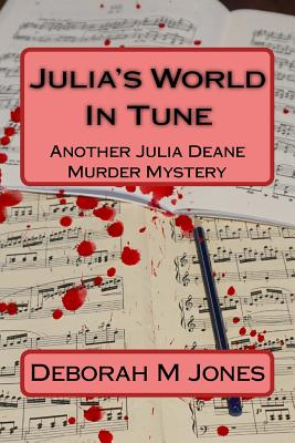 Julia's World in Tune: Another Julia Deane Murder Mystery - Jones, Deborah M