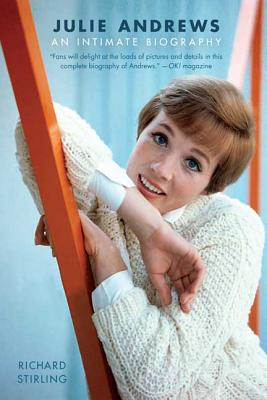 Julie Andrews: An Intimate Biography - Stirling, Richard