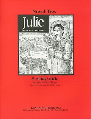 Julie - Street, Pat, and George, Jean Craighead, and Friedland, Joyce (Editor)