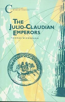 Julio-Claudian Emperors - Wiedemann, Thomas