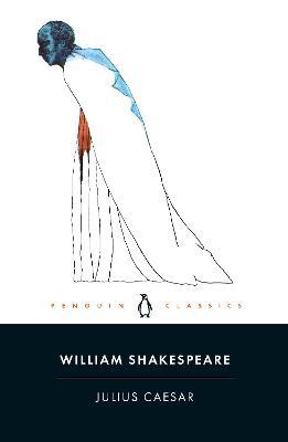 Julius Caesar - Shakespeare, William, and Wiggins, Martin (Revised by)