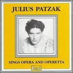 Julius Patzak Sings Opera and Operetta