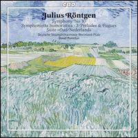 Julius R�ntgen: Symphonietta humoristica - Rheinland-Pfalz Staatsphilharmonie; David Porcelijn (conductor)