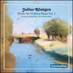 Julius Röntgen: Works for Violin & Piano, Vol. 1