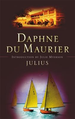 Julius - du Maurier, Daphne, and Myerson, Julie (Introduction by)