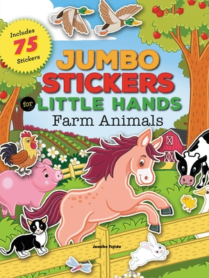 Jumbo Stickers for Little Hands: Farm Animals: Includes 75 Stickers - Tejido, Jomike
