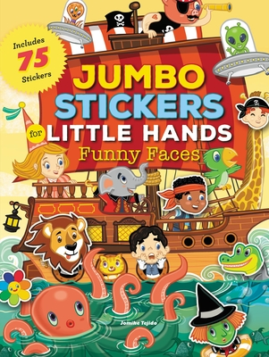 Jumbo Stickers for Little Hands: Funny Faces: Includes 75 Stickers - Tejido, Jomike