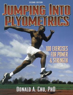 Jumping Into Plyometrics - Chu, Donald A, Dr.