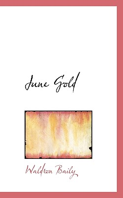 June Gold - Baily, Waldron